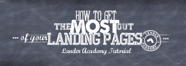 Learn how to get the best of your Landing Pages