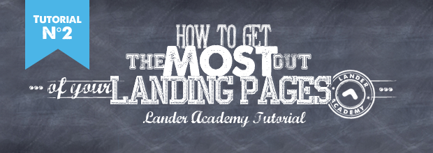 Lander Academy: Beginners Tutorial for Creating Landing Pages