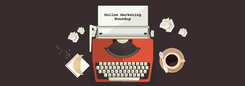 May Online Marketing Roundup