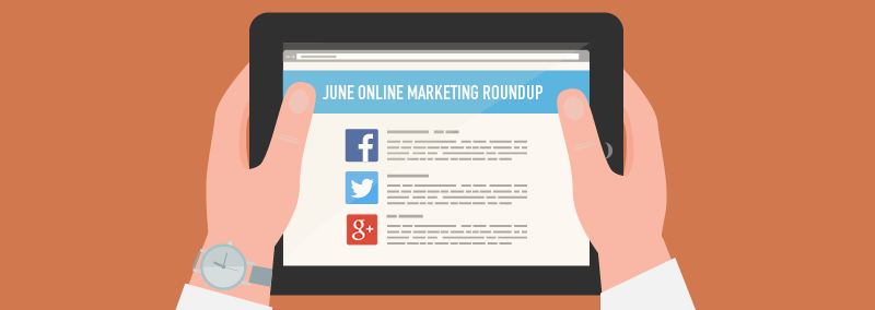 June Online Marketing Roundup