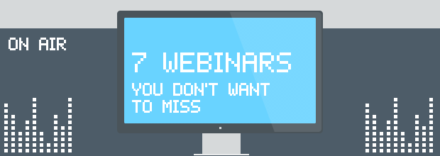 7 Can't-Miss Webinars for Online Marketers This Month
