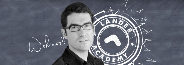 Lander Academy: Landing Page optimization for people, not for visits