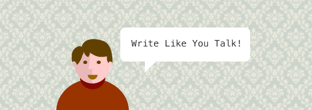 Write like you talk!
