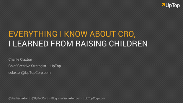 "Charlie Claxton, ""Everything I know about CRO I learned from Raising Children"""