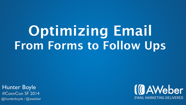 Optimizing Email: From Forms to Follow-Ups by Hunter Boyle, AWeber