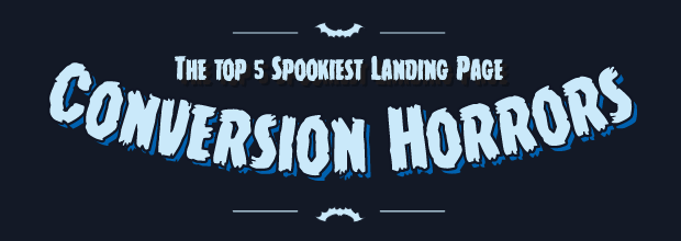 Top 5 Spookiest Landing Page Conversion Horrors